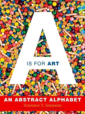 A Is for Art By Johnson, Stephen T.